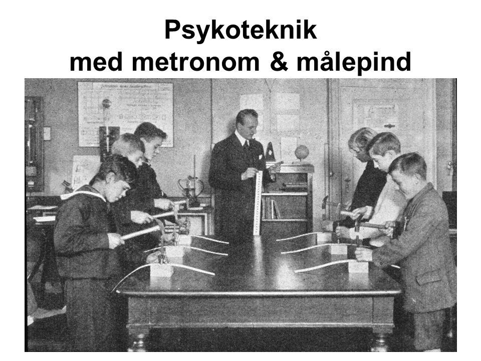 Psykoteknik med metronom & målepind