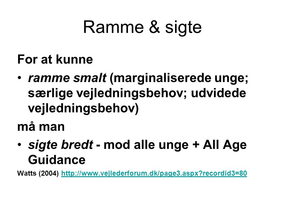 Ramme & sigte For at kunne
