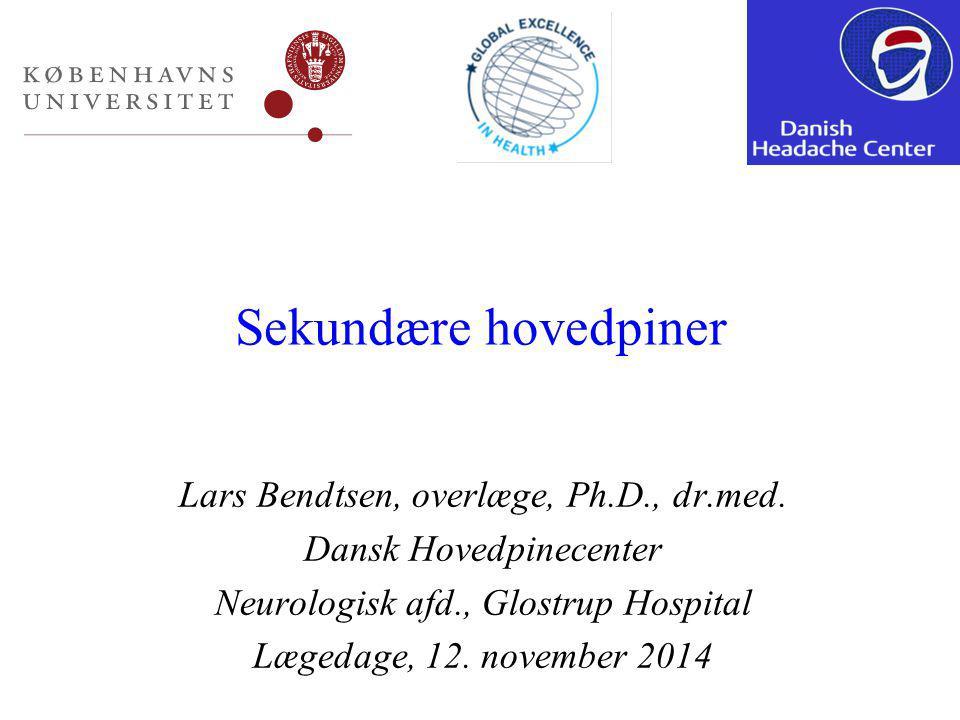Sekundære hovedpiner Lars Bendtsen, overlæge, Ph.D., dr.med.
