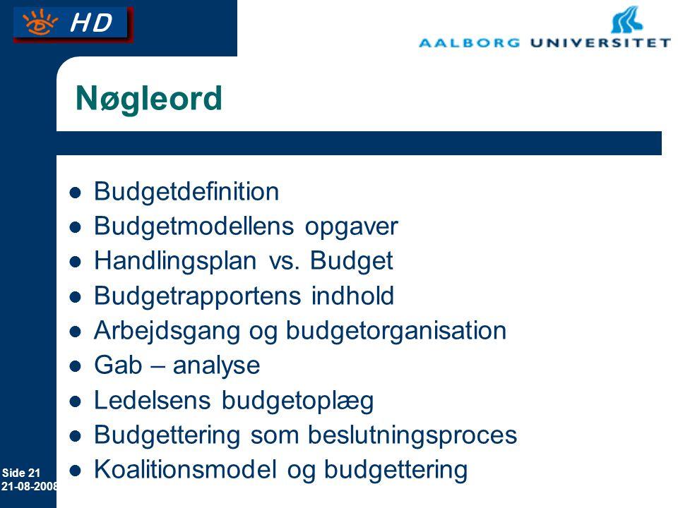 Nøgleord Budgetdefinition Budgetmodellens opgaver