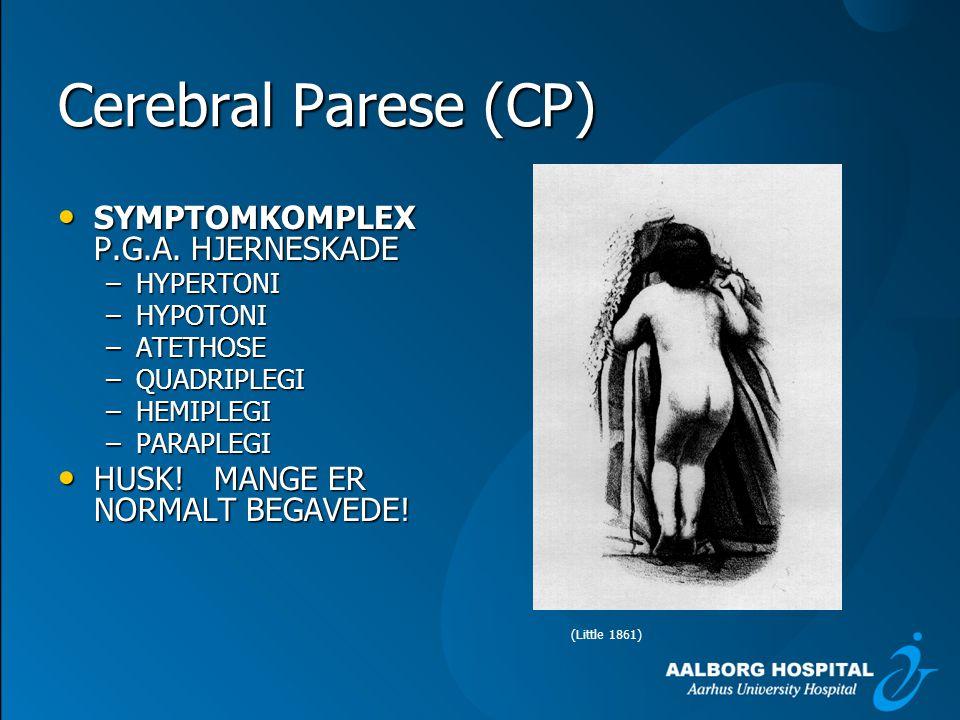 Cerebral Parese (CP) SYMPTOMKOMPLEX P.G.A. HJERNESKADE