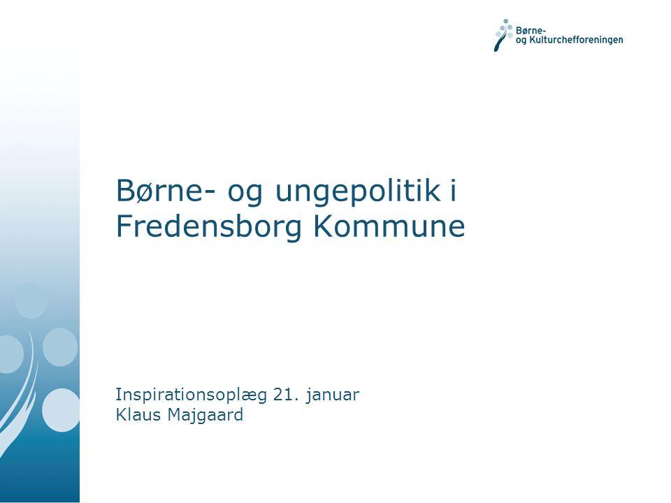 Børne- og ungepolitik i Fredensborg Kommune Inspirationsoplæg 21