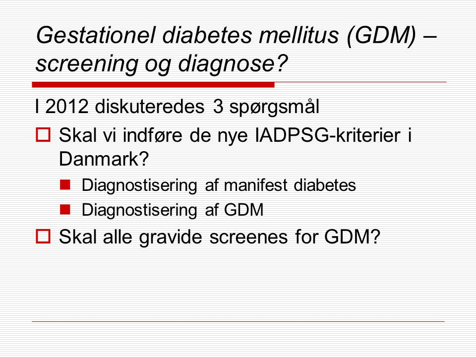 Gestationel diabetes mellitus (GDM) – screening og diagnose