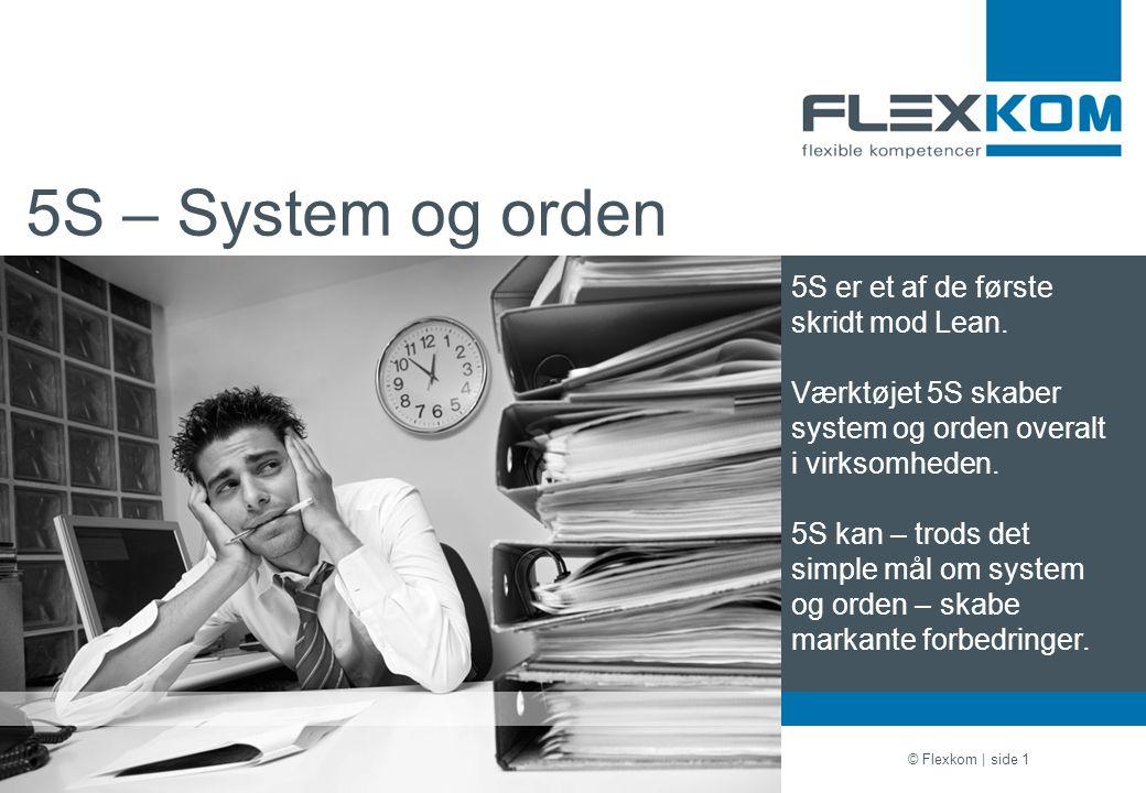5S – System og orden 5S er et af de første skridt mod Lean.