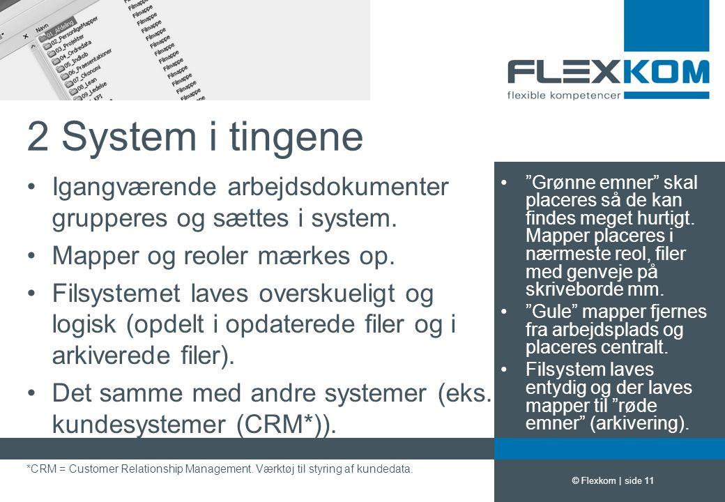 2 System i tingene Igangværende arbejdsdokumenter grupperes og sættes i system. Mapper og reoler mærkes op.