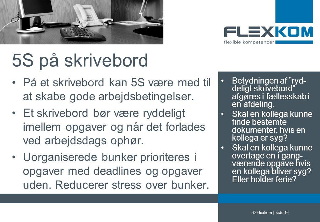 5S på skrivebord På et skrivebord kan 5S være med til at skabe gode arbejdsbetingelser.