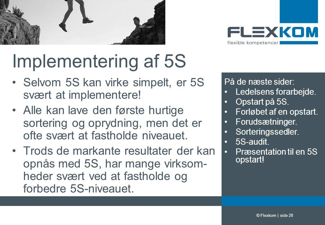 Implementering af 5S Selvom 5S kan virke simpelt, er 5S svært at implementere!