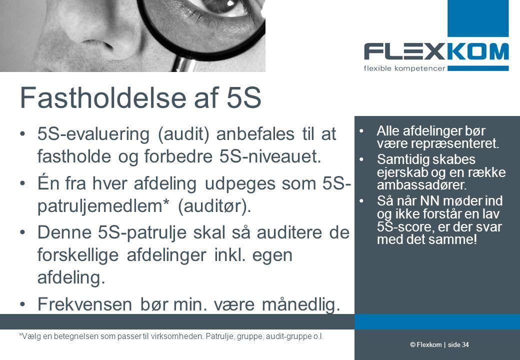 Fastholdelse af 5S 5S-evaluering (audit) anbefales til at fastholde og forbedre 5S-niveauet.