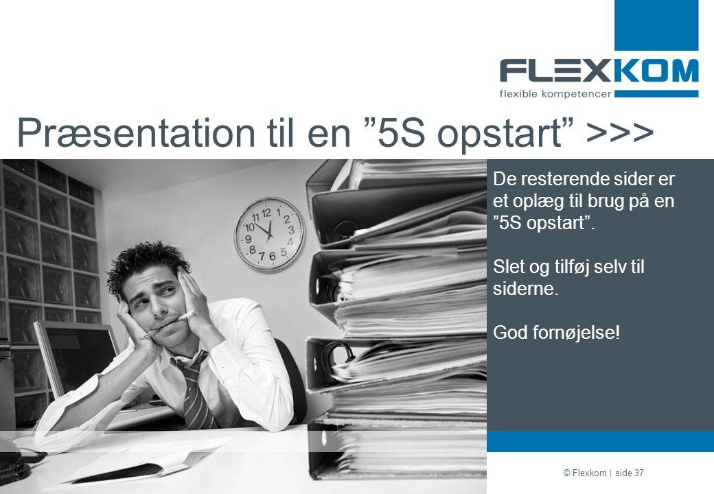 Præsentation til en 5S opstart >>>