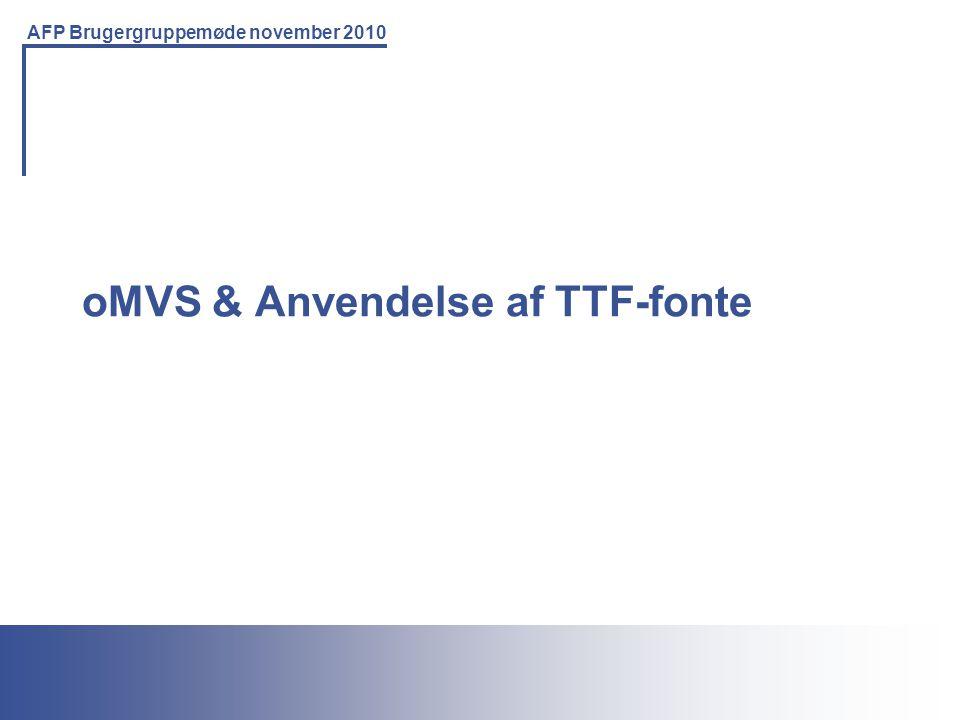 oMVS & Anvendelse af TTF-fonte
