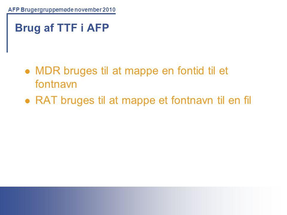 Brug af TTF i AFP MDR bruges til at mappe en fontid til et fontnavn.