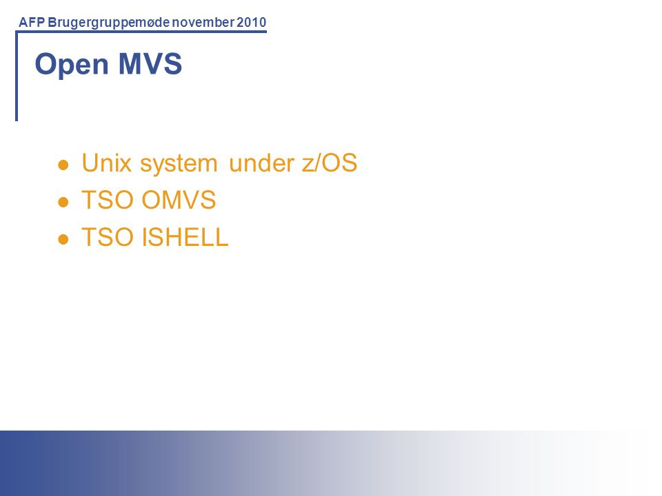 Open MVS Unix system under z/OS TSO OMVS TSO ISHELL