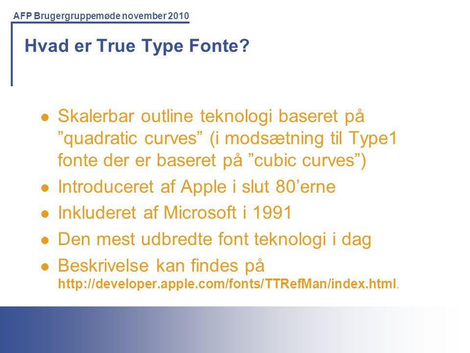 Hvad er True Type Fonte Skalerbar outline teknologi baseret på quadratic curves (i modsætning til Type1 fonte der er baseret på cubic curves )