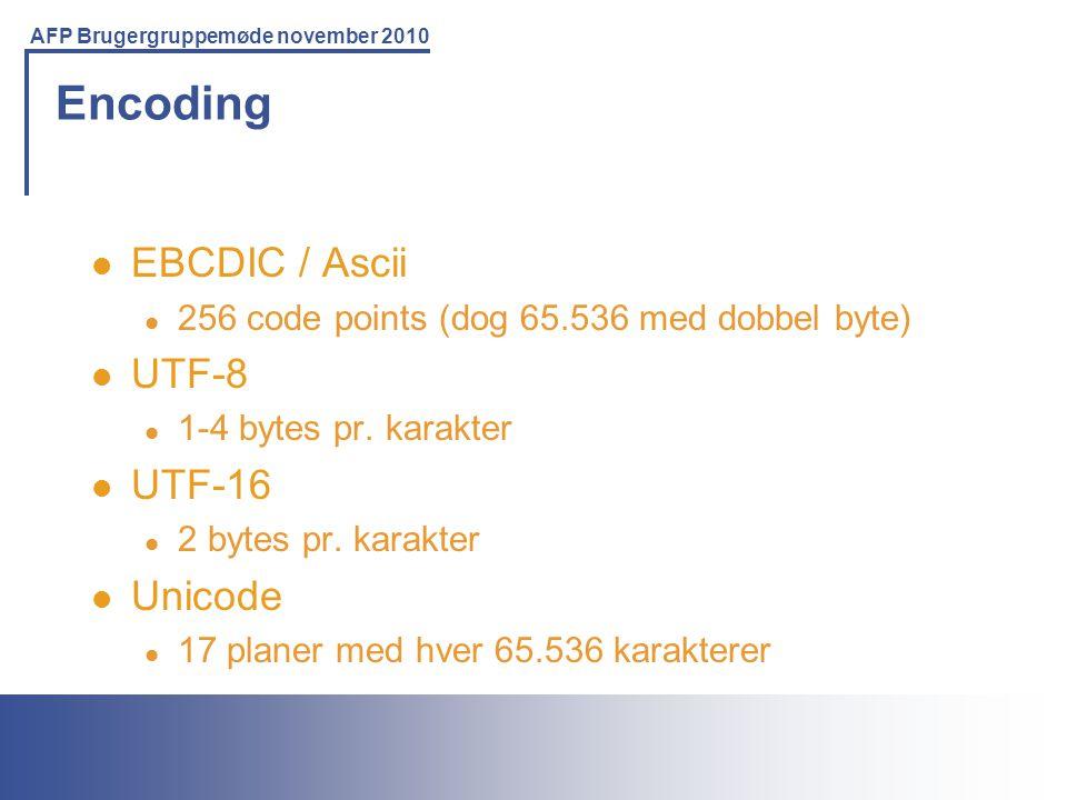 Encoding EBCDIC / Ascii UTF-8 UTF-16 Unicode