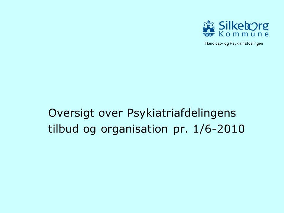 Oversigt over Psykiatriafdelingens tilbud og organisation pr. 1/6-2010