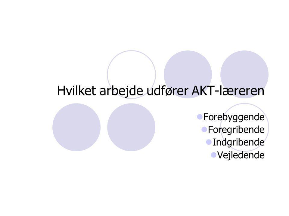 Hvilket arbejde udfører AKT-læreren