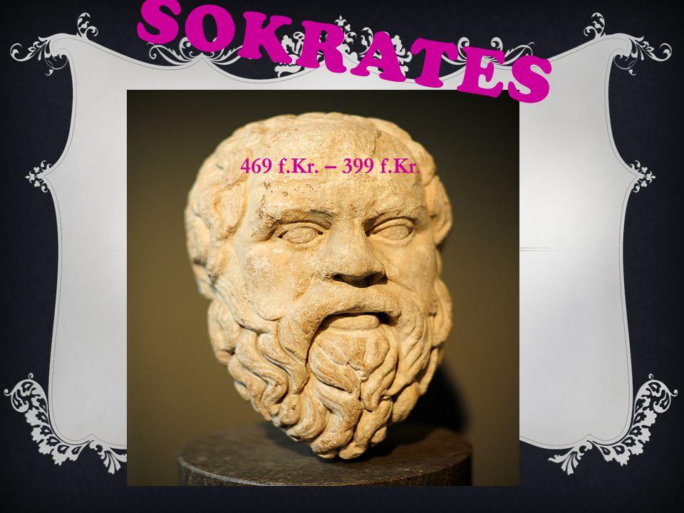 Sokrates 469 f.Kr. – 399 f.Kr.