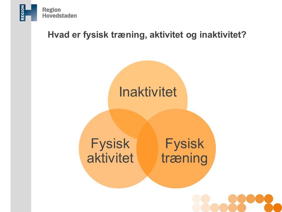 Hvad er fysisk træning, aktivitet og inaktivitet