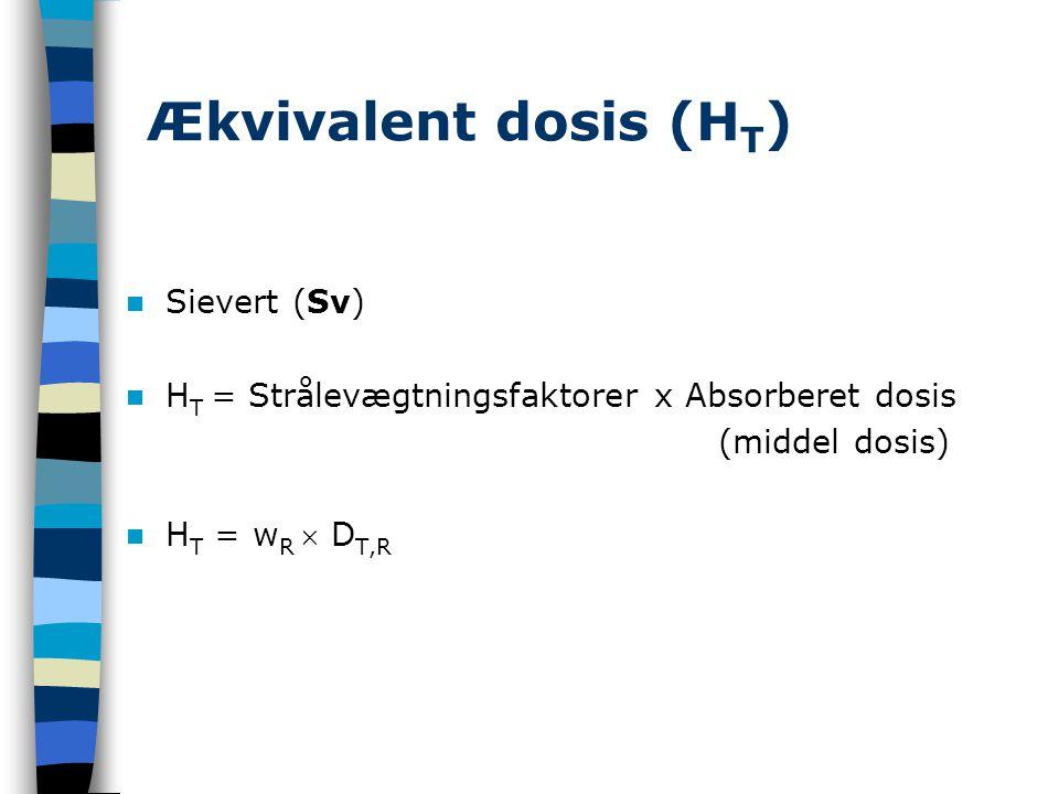 Ækvivalent dosis (HT) Sievert (Sv)