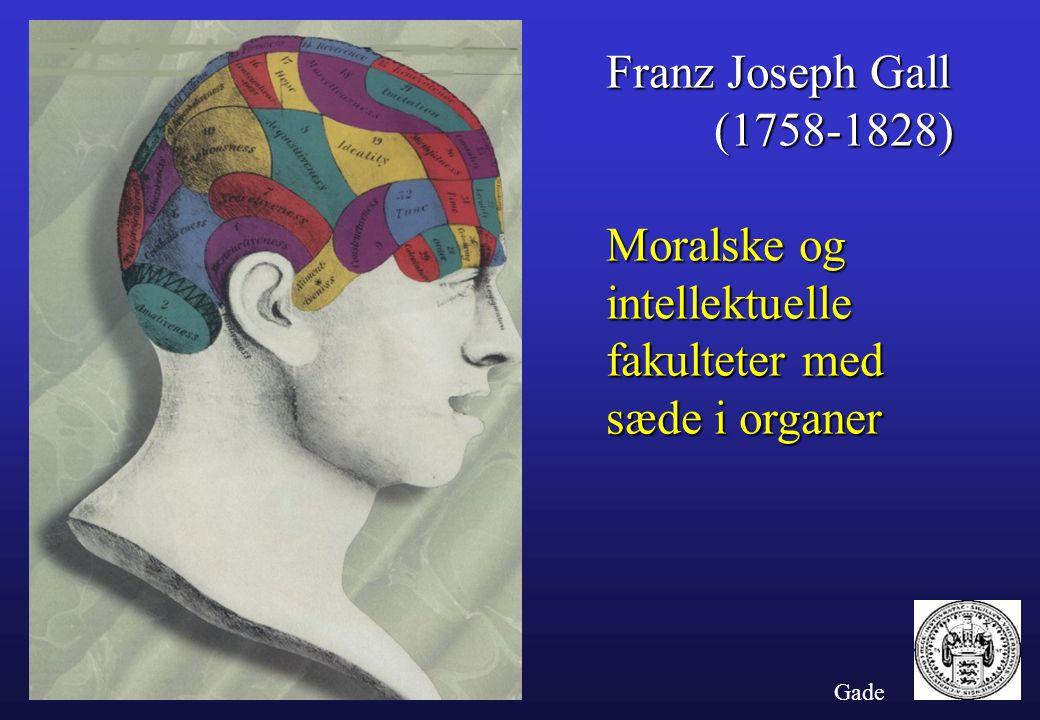 Franz Joseph Gall (1758-1828) Moralske og intellektuelle