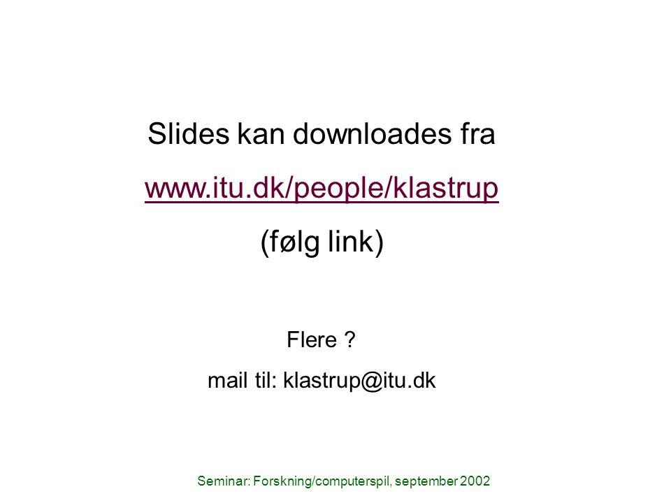 Slides kan downloades fra www.itu.dk/people/klastrup (følg link)