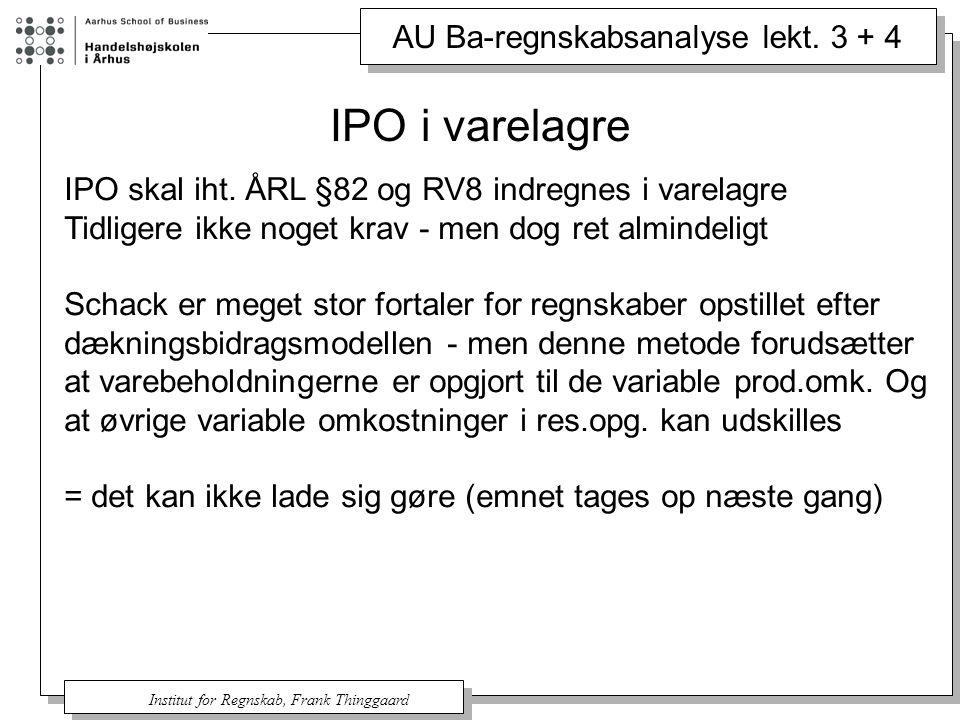 IPO i varelagre IPO skal iht. ÅRL §82 og RV8 indregnes i varelagre