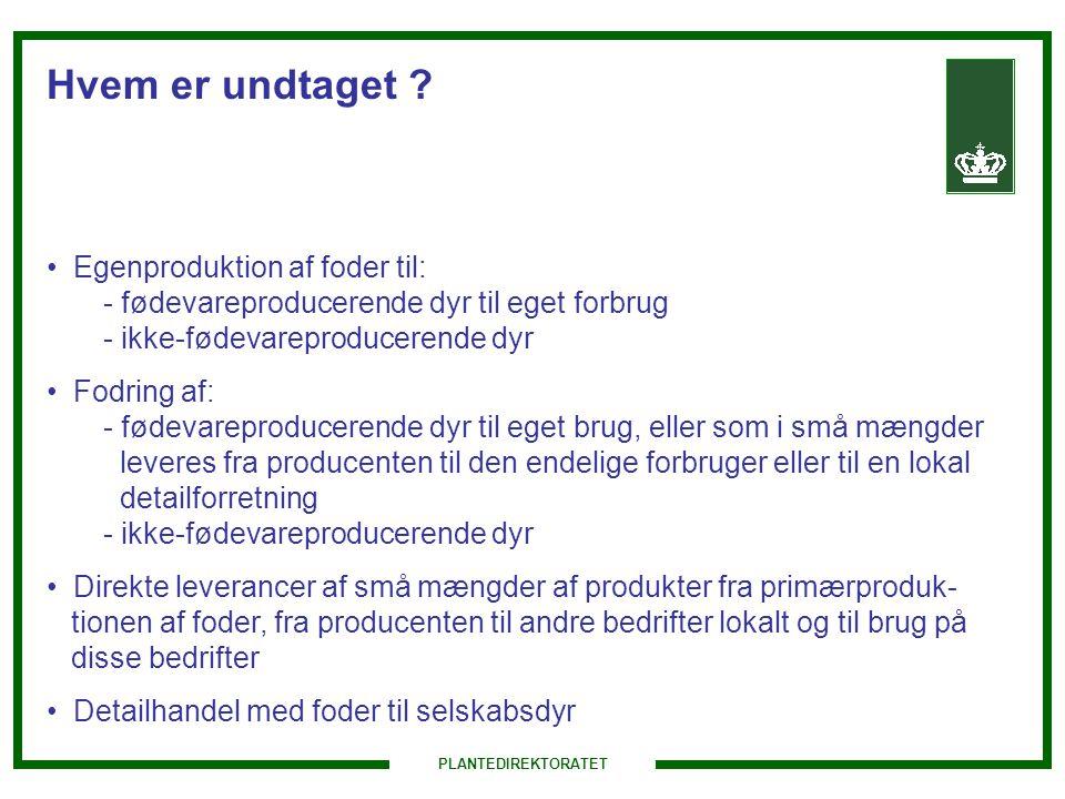 Hvem er undtaget Egenproduktion af foder til: - fødevareproducerende dyr til eget forbrug - ikke-fødevareproducerende dyr.