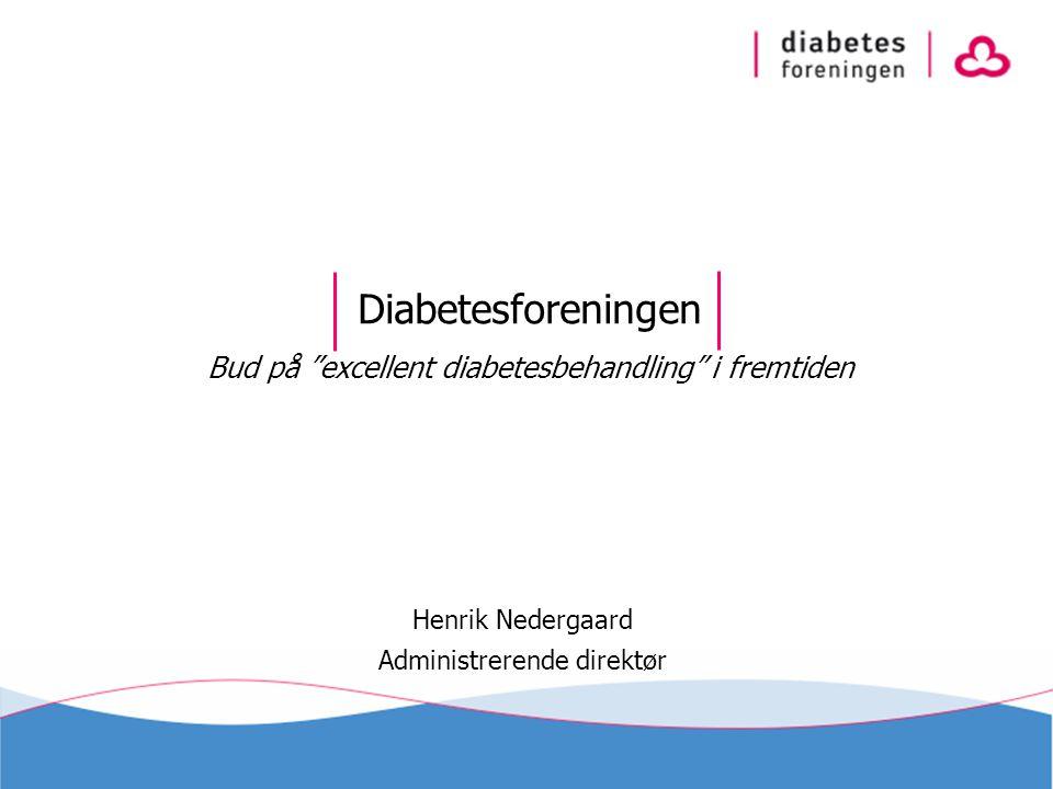 Diabetesforeningen Bud på excellent diabetesbehandling i fremtiden