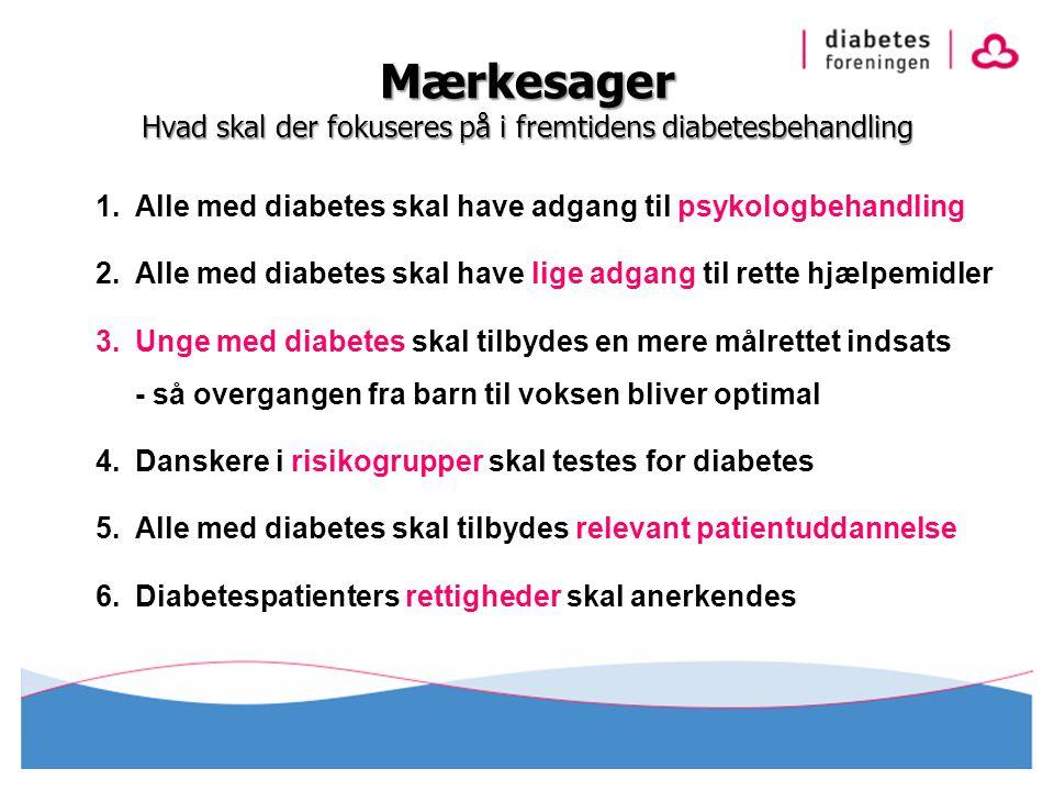 Mærkesager Hvad skal der fokuseres på i fremtidens diabetesbehandling