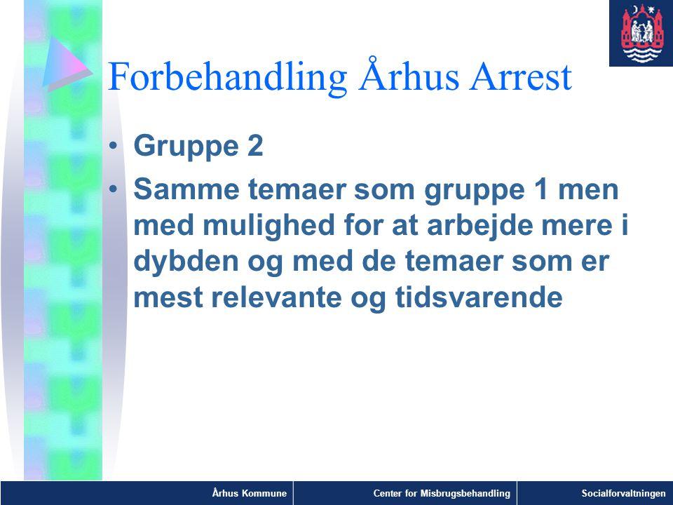 Forbehandling Århus Arrest