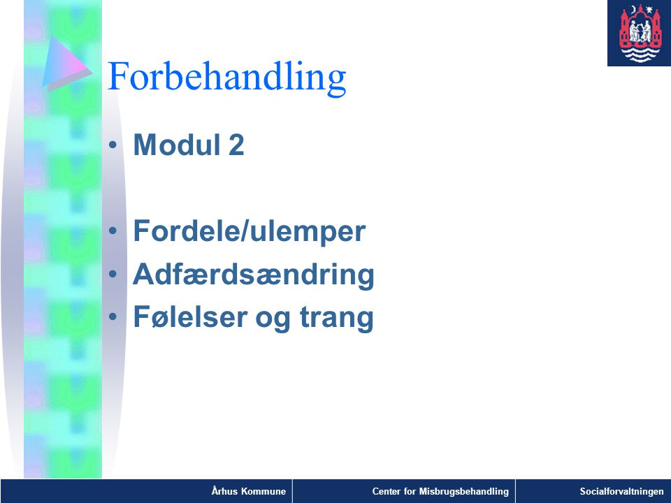 Forbehandling Modul 2 Fordele/ulemper Adfærdsændring Følelser og trang