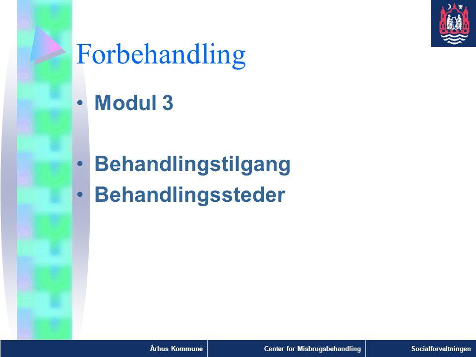 Forbehandling Modul 3 Behandlingstilgang Behandlingssteder