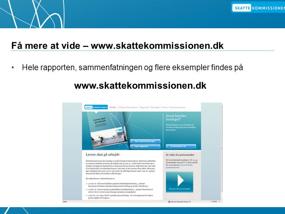 Få mere at vide – www.skattekommissionen.dk