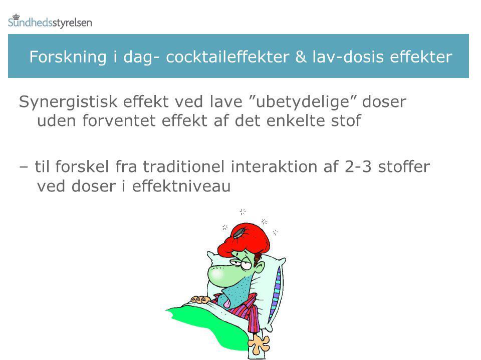 Forskning i dag- cocktaileffekter & lav-dosis effekter