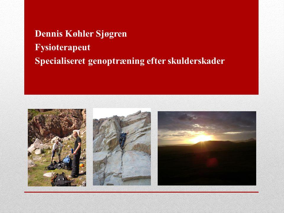 Dennis Køhler Sjøgren Fysioterapeut Specialiseret genoptræning efter skulderskader