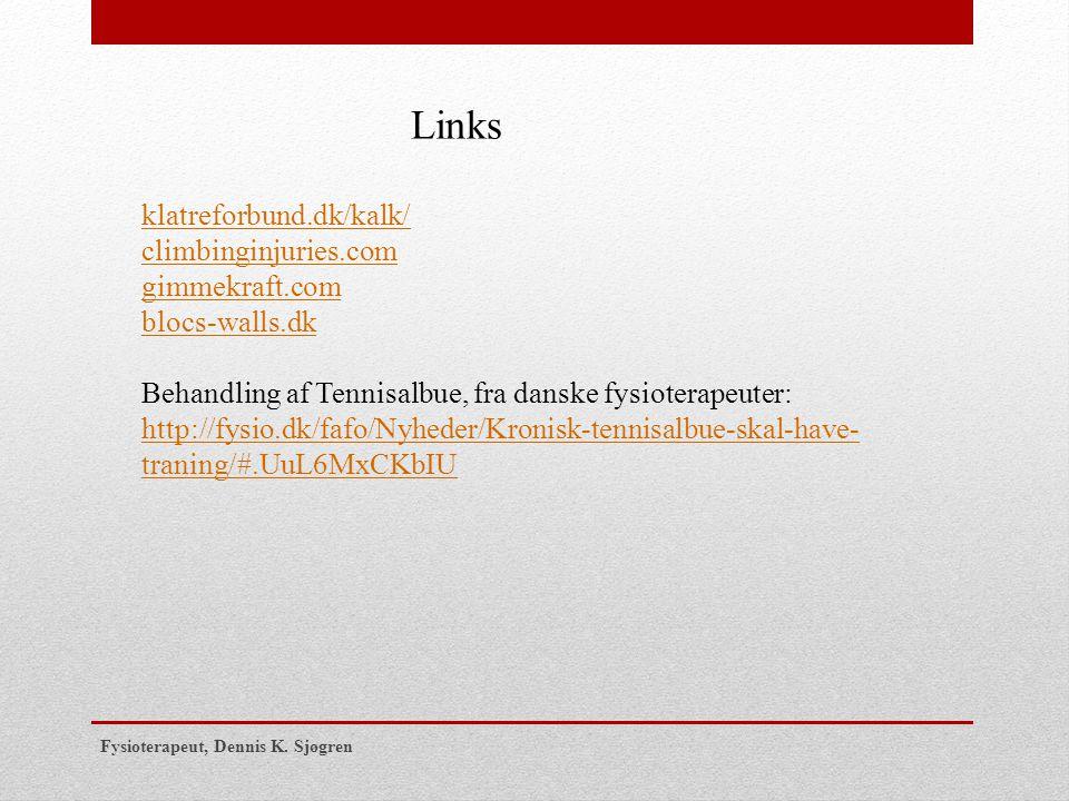 Links klatreforbund.dk/kalk/ climbinginjuries.com gimmekraft.com