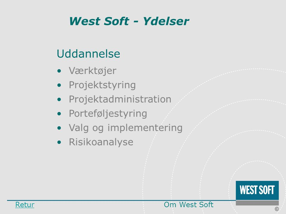 West Soft - Ydelser Uddannelse Værktøjer Projektstyring