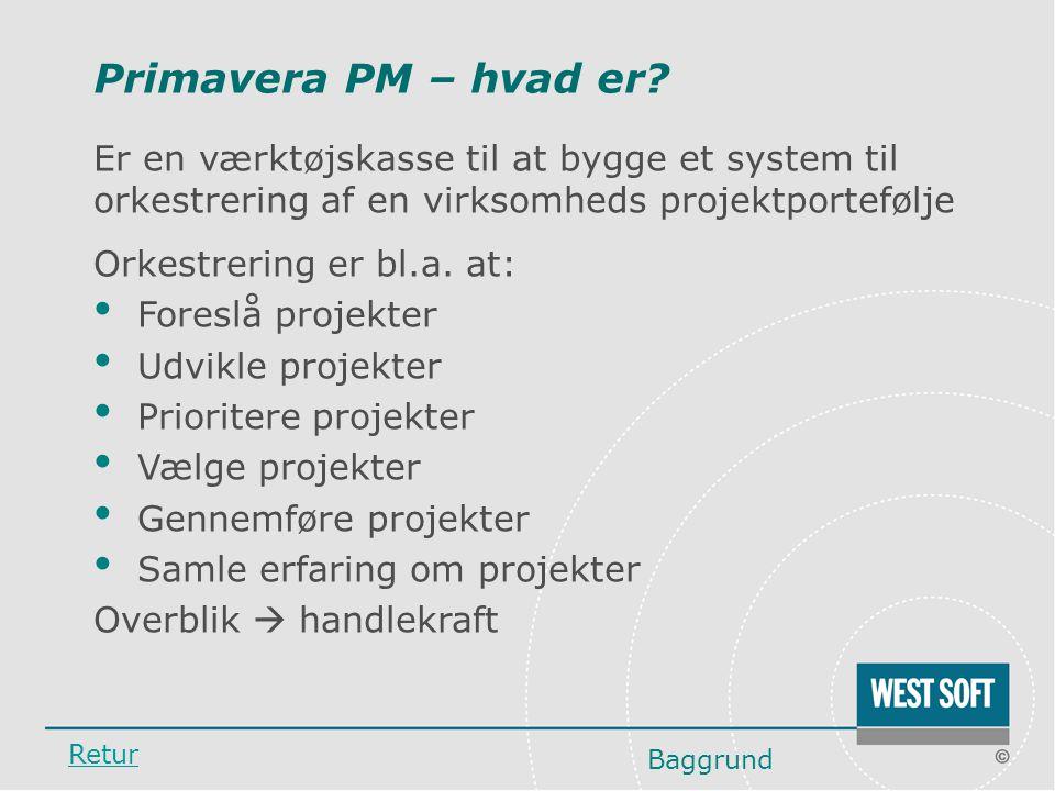 Primavera PM – hvad er Er en værktøjskasse til at bygge et system til orkestrering af en virksomheds projektportefølje.