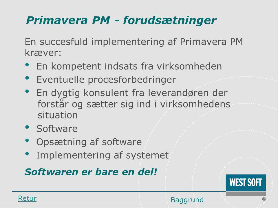 Primavera PM - forudsætninger