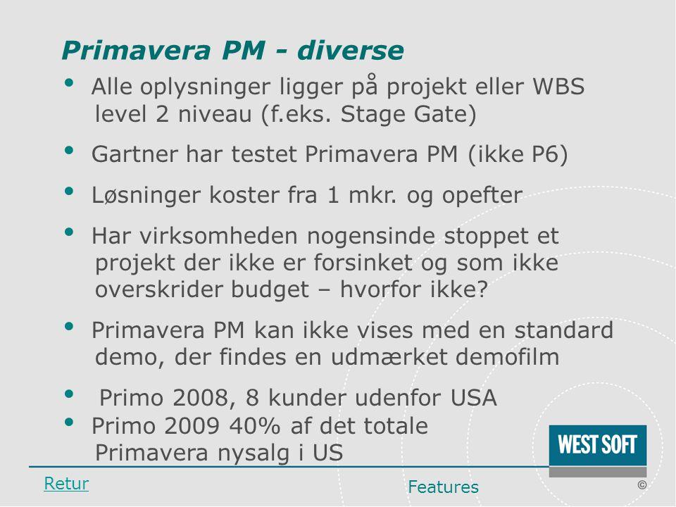 Primavera PM - diverse Alle oplysninger ligger på projekt eller WBS level 2 niveau (f.eks. Stage Gate)