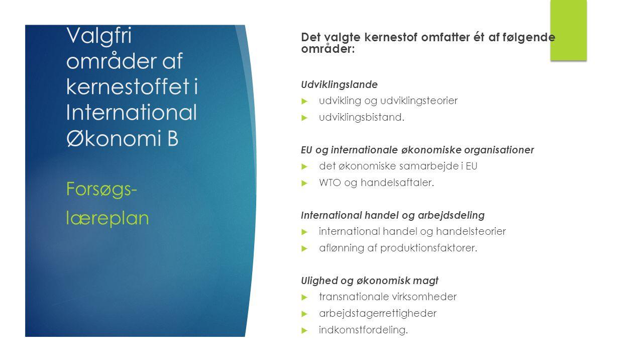 Valgfri områder af kernestoffet i InternationalØkonomi B