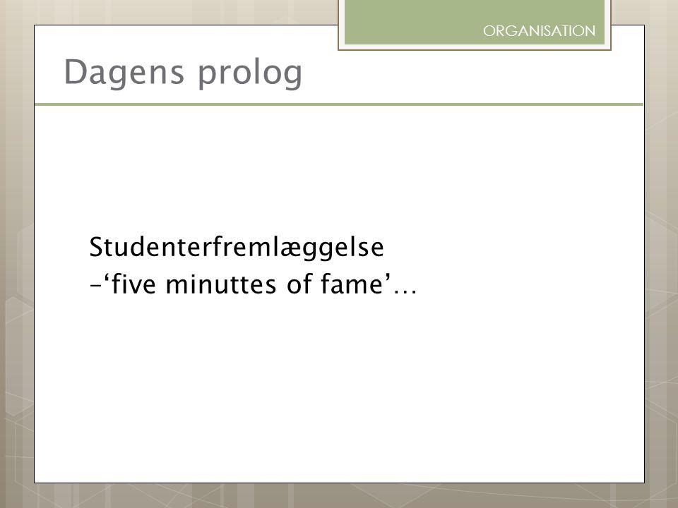 Dagens prolog Studenterfremlæggelse –'five minuttes of fame'…