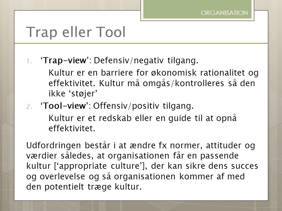 Trap eller Tool 'Trap-view': Defensiv/negativ tilgang.