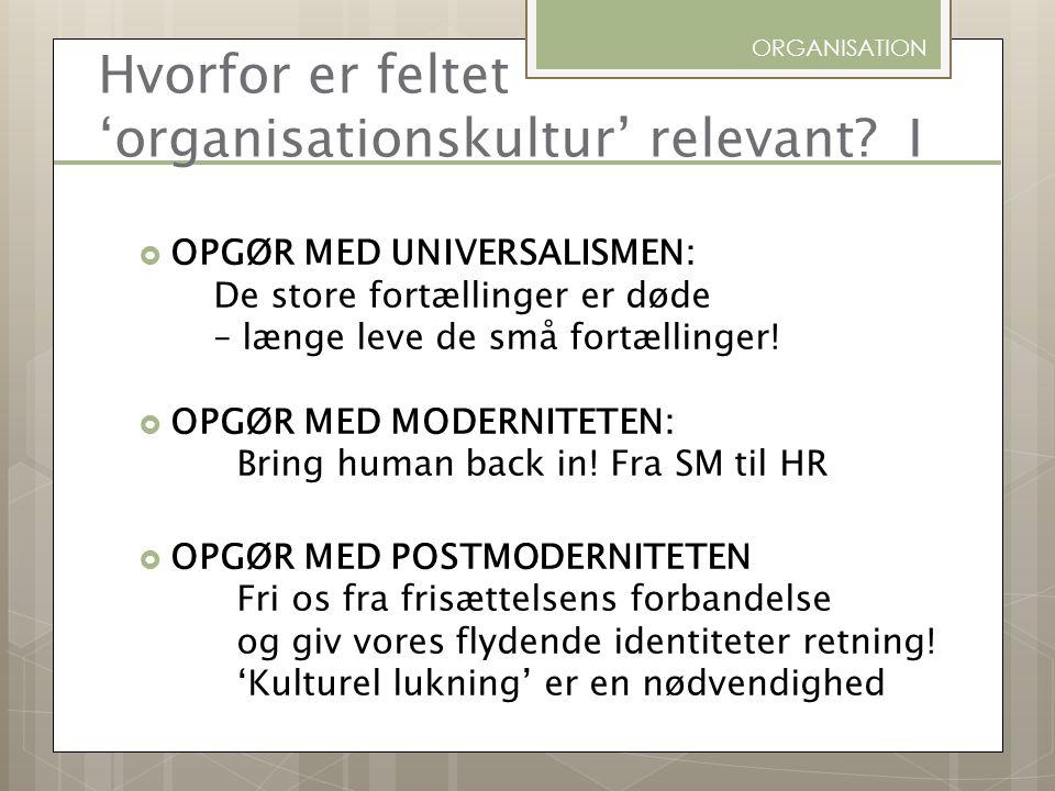 Hvorfor er feltet 'organisationskultur' relevant I