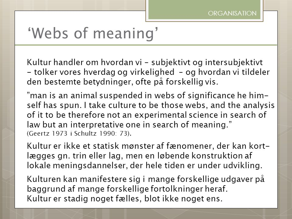 ORGANISATION 'Webs of meaning'