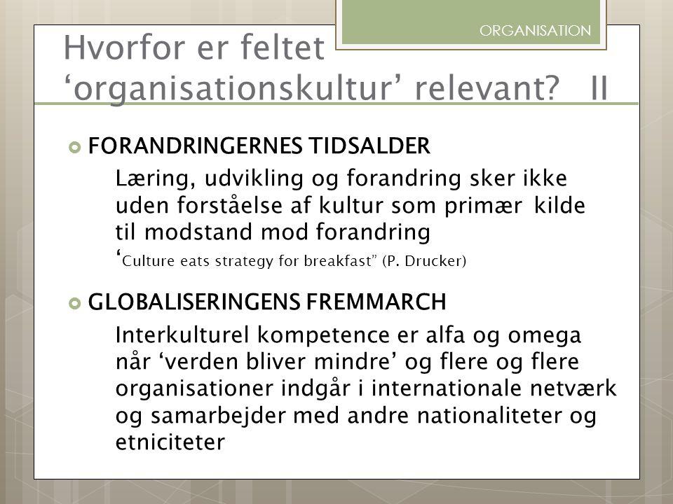 Hvorfor er feltet 'organisationskultur' relevant II