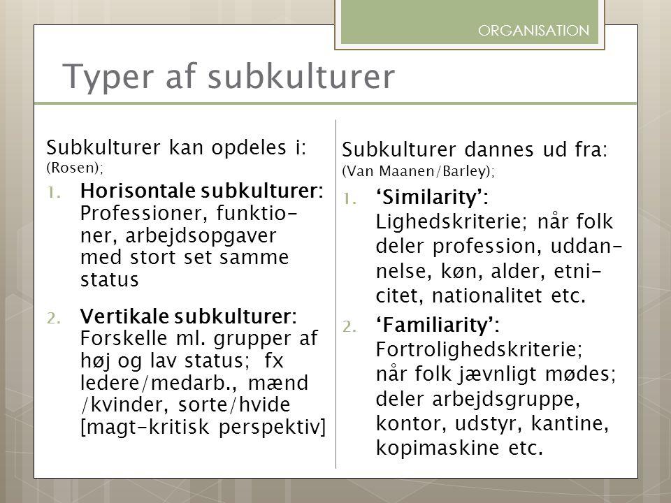 Typer af subkulturer Subkulturer kan opdeles i: (Rosen);