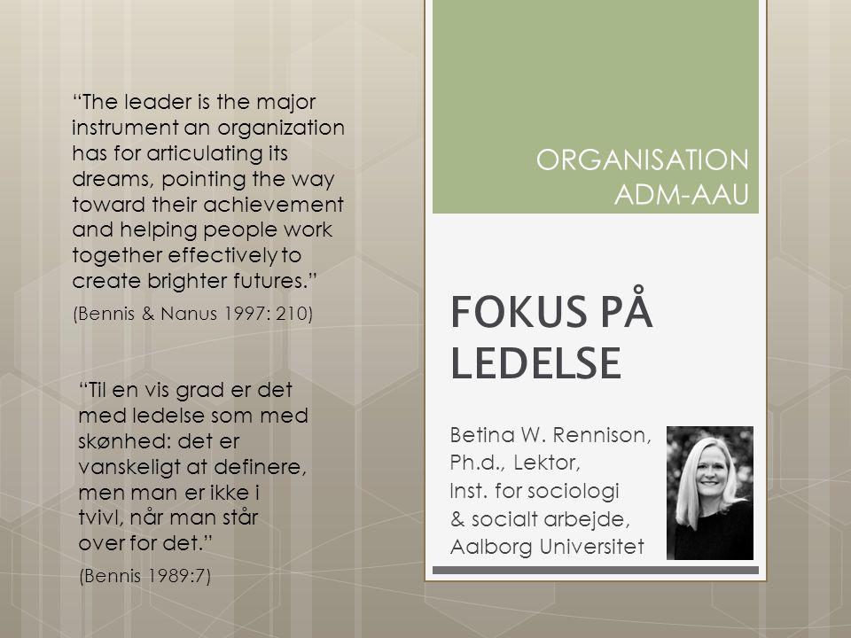 ORGANISATION ADM-AAU FOKUS PÅ LEDELSE