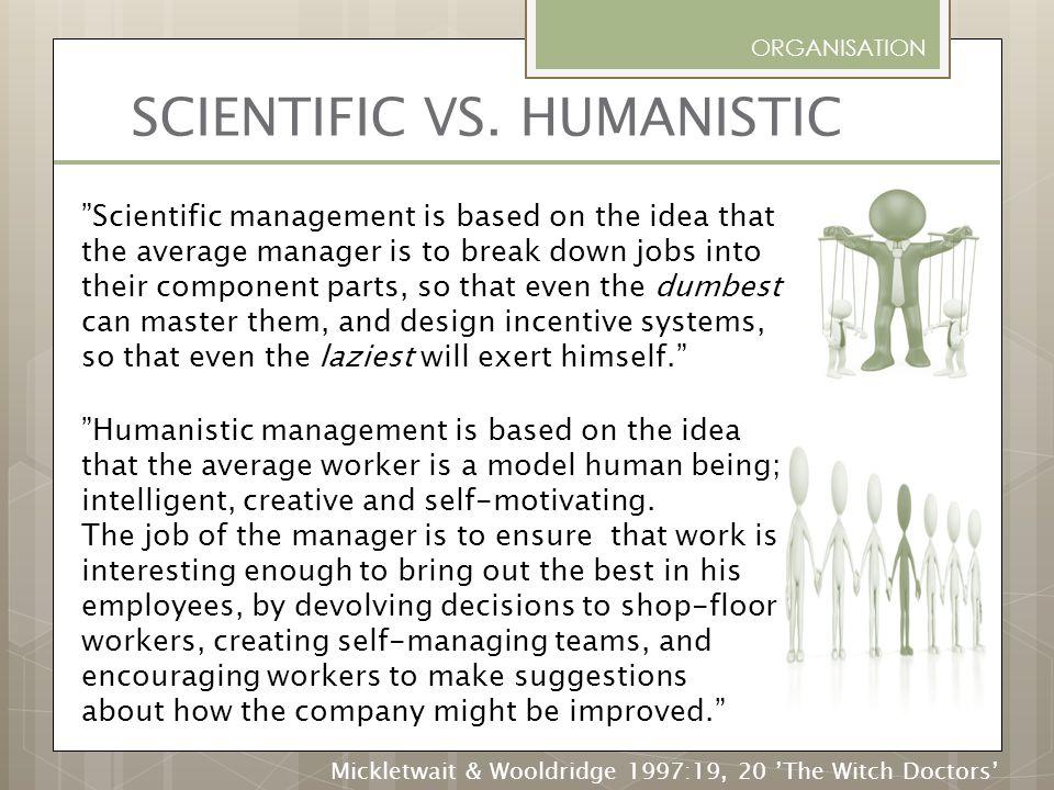 SCIENTIFIC VS. HUMANISTIC