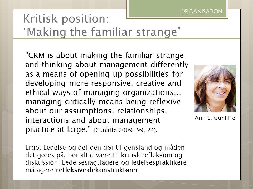 Kritisk position: 'Making the familiar strange'